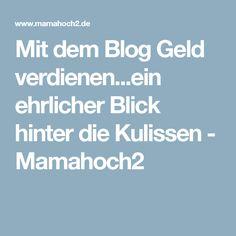 Mit dem Blog Geld verdienen...ein ehrlicher Blick hinter die Kulissen - Mamahoch2
