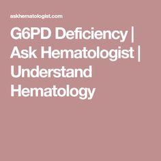 G6PD Deficiency | Ask Hematologist | Understand Hematology