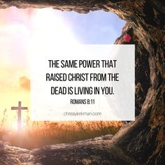 The same power that raised Christ from the dead is living in you. (Romans 8:11) Savior, Jesus Christ, Christian Life Coaching, Gods Not Dead, Romans 8, My Lord, Father, Pai, Salvador