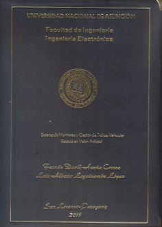 T1489               Acuña Correa, Fernán David  y Leguizamón López, Luis Alberto (2015).                   Sistema de monitoreo y gestión de tráfico vehicular                   basado en visión artificial. San Lorenzo : FIUNA. 153 p.
