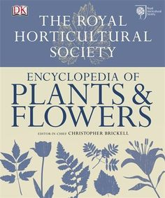 RHS Encyclopedia of Plants and Flowers. An ideal book for finding out more about plants.