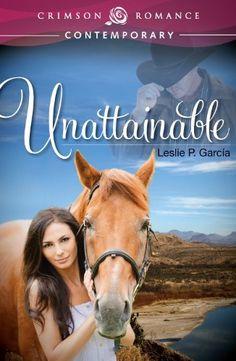 Unattainable (Crimson Romance) by Leslie P. García, http://www.amazon.com/dp/B00BFCUSY0/ref=cm_sw_r_pi_dp_jLBhrb0KZTW9Z