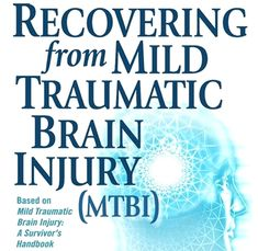 The Important Role of Brain Filters ... Recovering from Mild Traumatic Brain Injury (MTBI)