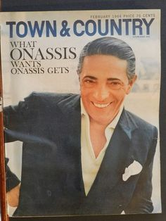 """""""Town & Country"""" February 1964 ~ Aristotle Onassis"""
