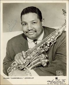 """SWEET FACE, SWEET SOUND,SWEET AS THEY COME…Julian""""Cannonball"""" Adderley, jazz master"""