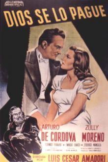 1948 - Dios se lo pague, dir. Luis César Amadori  Uno de los mejores films argentinos de toda la historia