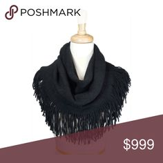 Coming soon! Black fringe infinity scarf Coming soon!! Estimated date of posting: 10/16  Please like this listing to be notified when they are available.   🚫CURRENT LIST PRICE IS NOT WHAT THESE WILL BE LISTED AT🚫 Accessories Scarves & Wraps