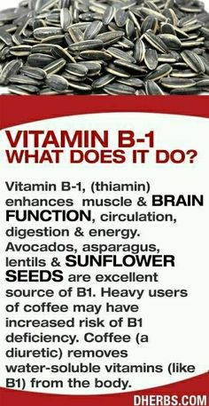 B-1 found in sunflower seeds, lentils, asparagus and avocado good for brain function.