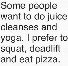 Yes hahahs fuck a juice cleanse gimme pizza