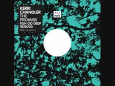 Kerri Chandler - The Promise (Original Mix)