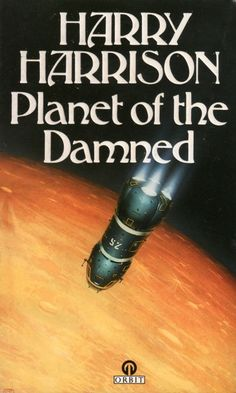 Publication: Planet of the Damned Authors: Harry Harrison Year: 1991-05-00 ISBN: 0-86007-855-8 [978-0-86007-855-5] Publisher: Orbit  Cover: Peter Elson