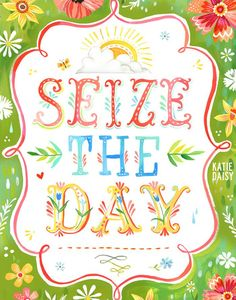 Seize the Day <3