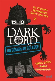 Dark Lord, un démon au collège / Jamie Thomson. - Seuil, 2014