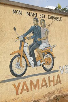 My Husband is Capable - Yamaha Ad - Ouagadougou - Burkina Faso | Flickr - Photo Sharing!