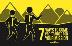 7 Ways to Come Pre-Trained for Your Mission