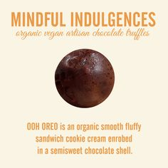 OOH OREO #truffle is Non GMO |  TRANS FAT FREE | NO HYDROGENATED OILS | NO HIGH-FRUCTOSE CORN SYRUP delight.  #organic #vegan #artisan #chocolate #fairtrade #sweetpotato #glutenfree #nongmo #soyfree #carrageenanfree #oreo