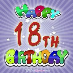 Happy 18th birthday wishes, messages and greetings!
