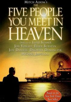 The Five People You Meet in Heaven - never read the book, but just saw the movie and loved it!