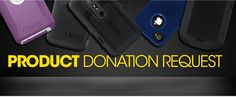 Otter Box offers product donations to many different organizations for fundraising purposes including schools, 501C3's, and government organizations. Apply online giving-back-banner-4