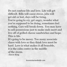 Lessons Learned in Life | Do not confuse life and love.