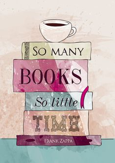So many books so little time, Printable Poster, Frank Zappa, quote…
