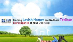 Finding #Lavish #Homes are no more Tedious Extravagance at your Doorstep.....