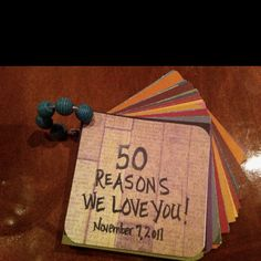"""50th birthday gift for dad- each child did 10 cards (3 kids) mom did 20... Totaling 50 reasons we love dad! Punched holes with 1/8"""" punch and put a ring through, then beaded the ring.  Could do this for any birthday!Dad loved it! #50 #birthday #party"""