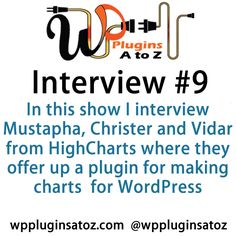 WP #Plugins A to Z Interview Show 9 with Mustapha, Christer and Vidar from HighCharts - http://plugins.wpsupport.ca/wp-plugins-z-interview-show-9-mustapha-christer-vidar-highcharts/