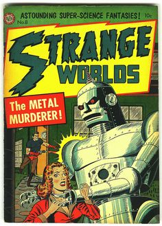 Flyer Goodness: Strange Worlds Comic Covers (1950s) Ponyboy might have read this.