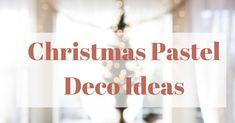Ιδέες για παστέλ Χριστουγεννιάτικη διακόσμηση