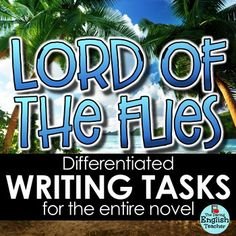 Lord of the Flies Writing Tasks for the Entire Novel
