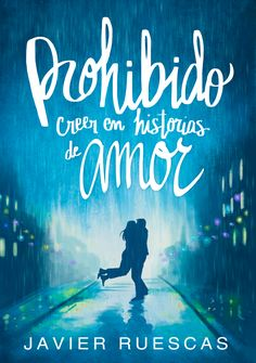 """No te puedes perder la nueva #novela de Javier #Ruescas """"Prohibido creer en historias de amor"""" que ya esta a la venta."""