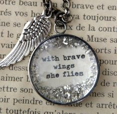 i would like to buy this for every brave woman i admire.