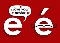 i love your accent é oui oui
