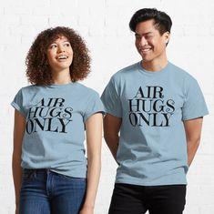 """Air Hugs Only "" T-shirt by BachiraChel   Redbubble"