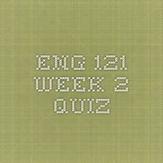 ENG 121 Week 2 Quiz