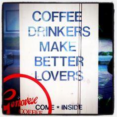 Coffee drinkers make better lovers...