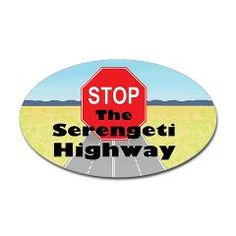 Tanzania plans to build a major road across the Serengeti, site of the Great Migration.  This is one of the stickers, buttons, etc., designed to spread the word and protest the destruction of African wilderness.