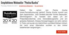 Pecha Kucha - die neue Alternative zu Power Point with 20 images x 20 seconds. Mehr dazu: http://www.suedtirolcareer.com/2013/10/empfohlene-webseite-pecha-kucha.html