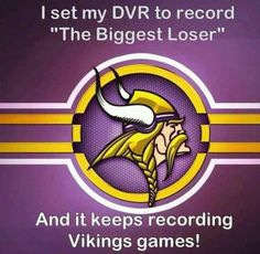 I set my DVR to record The Biggest Loser and it keeps recording Vikings games! Cowboys Memes, Cowboys Vs, Nfl Memes, Football Memes, Packers Baby, Go Packers, Packers Football, Green Bay Packers, Packers Vs Vikings