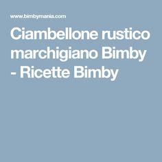 Ciambellone rustico marchigiano Bimby - Ricette Bimby