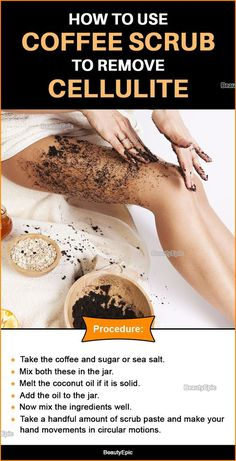 Coffee Scrub for Cellulite: Benefits + 5 Recipes - Hautbehandlung - Anna Baker - beauty skin care Beauty Tips For Glowing Skin, Health And Beauty Tips, Beauty Skin, Homemade Skin Care, Diy Skin Care, Skin Care Tips, Skin Tips, Homemade Beauty, Coffee Cellulite Scrub