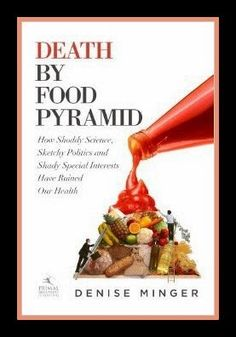 """Anyone else tired of low-fat crap? Read this post and look into this book """"Death by Food Pyramid"""""""