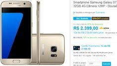 "Samsung Galaxy S7 Android 6.0 Tela 5.1"" 32GB 4G Câmera 12MP - 4 Cores Disponíveis << R$ 215910 >>"