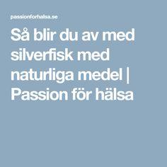 Så blir du av med silverfisk med naturliga medel | Passion för hälsa