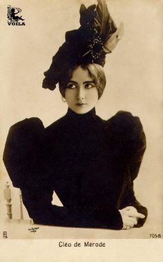 Clo de Mrode (1875-1966), an international sensation, one of the the most photographed woman in the world in her time, was a French ballerina, who achieved fame with her face, not her feet. Oh, and there was that dalliance with the king of Belguim .... hats