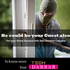 Which Security Camera is best for your Home or office security . To know more visit Tech darbar