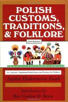 Polish Customs, Traditions, and Folklore - AbeBooks - Sophie Hodorowicz Knab: 0781805155 Polish Christmas Traditions, Holiday Traditions, Polish Words, Polish Sayings, Polish Language, Poland Travel, Poland Map, Polish Recipes, Culture