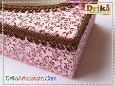 Caixas decoradas passo a passo - Drika Artesanato