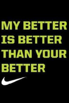 My better is better than your better!